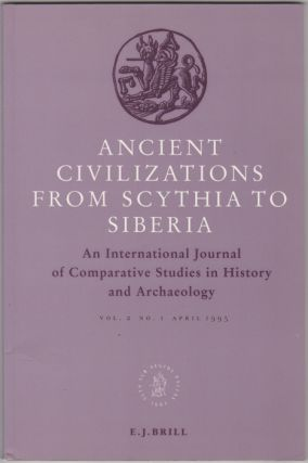 Ancient Civilizations from Scythia to Siberia. An International Journal of Comparative Studies in History and Archaeology. Vol. 2, No. I. April, 1995. G. Bongard-Levin, ed.
