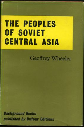 The Peoples of Soviet Central Asia. Geoffrey Wheeler