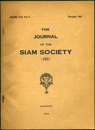 The Journal of the Siam Society. Volume XLIX Part 2. November 1961. 2504. Siam Society