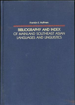 Bibliography and Index of Mainland Southeast Asian Languages and Linguistics. Franklin E. Huffman.