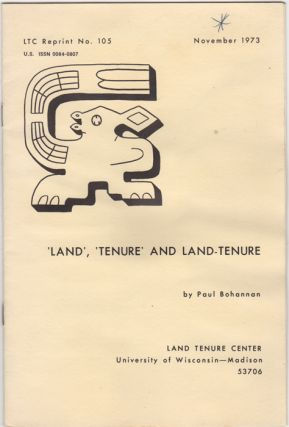 'Land', 'Tenure' and Land-Tenure. LTC Reprint No. 105. November 1973. Paul Buchannan