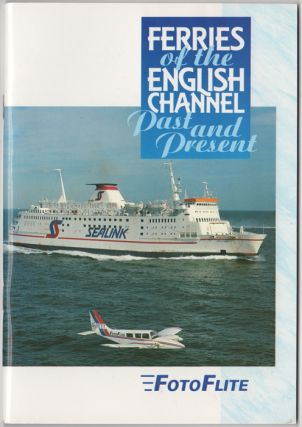 Ferries of the Englsh Channel Past and Present (Fotoflite). Miles Cowsill, John Hendy