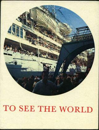 To See the World: Willem Ruys. Max Dendermonde, Carel Blazer, photos