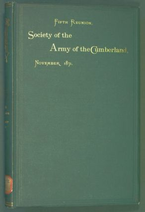 Society of the Army of the Cumberland, Fifth Reunion, Detroit, 1871. Society of the Army of the...