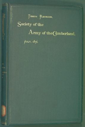 Society of the Army of the Cumberland, Tenth Reunion, Philadelphia, 1876. Society of the Army of...