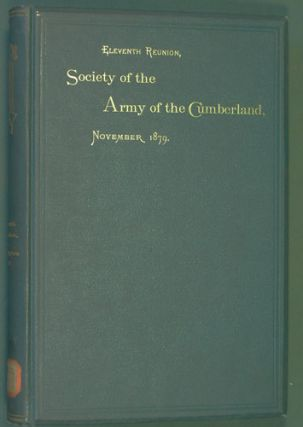 Society of the Army of the Cumberland, Eleventh Reunion, Washington City, D.C., 1879. Society of...