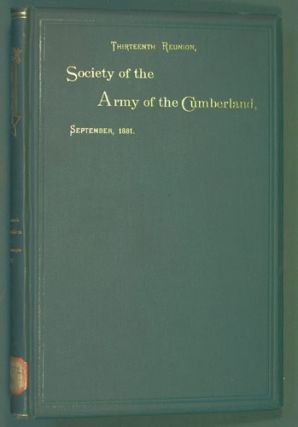Society of the Army of the Cumberland, Thirteenth Reunion, Chattanooga, Tenn., 1881. Society of...