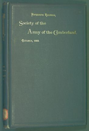 Society of the Army of the Cumberland, Fifteenth Reunion, Cincinnati, Ohio, 1883. Society of the...