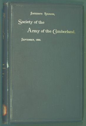 Society of the Army of the Cumberland, Sixteenth Reunion, Rochester, New York, 1884. Society of...