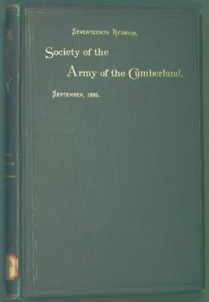 Society of the Army of the Cumberland, Seventeenth Reunion, Grand Rapids, Michigan, 1885. Society...