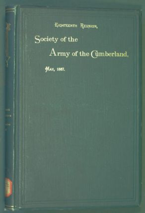 Society of the Army of the Cumberland, Eighteenth Reunion, Washington, D.C., 1887. Society of the...
