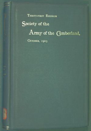 Society of the Army of the Cumberland, Thirty-First Reunion, Washington, D.C. October 14, 15, 16,...