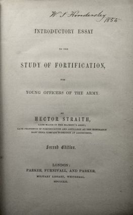Introductory Essay to the Study of Fortification, for Young Officers of the Army. Hector Straith
