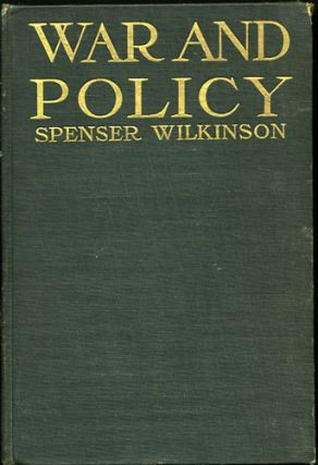 War and Policy. Spenser Wilkinson