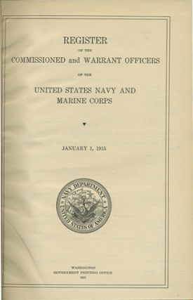 Register of the Commissioned and Warrant Officers of the United States Navy and Marine Corps. January 1, 1915. United States Navy.