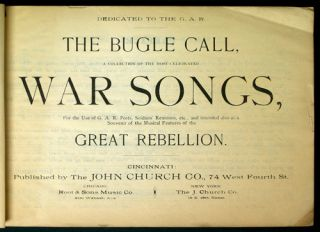 The Bugle Call: a Collection of the most Celebrated War Songs, for the use of G.A.R. Posts,...