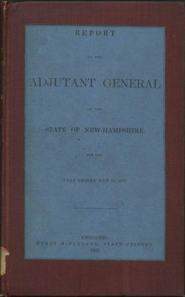 Report of the Adjutant General of the State of New Hampshire. For the Year Ending May 20, 1863...