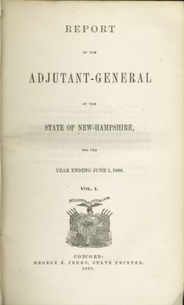 Report of the Adjutant General of the State of New Hampshire, For the Year Ending June 1, 1866....