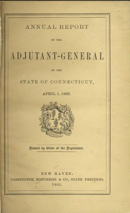 Annual Report of the Adjutant General of the State of Connecticut, For the Year Ending March...