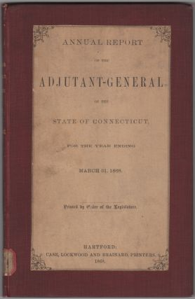 Annual Report of the Adjutant General of the State of Connecticut, For the Year Ending March 31,...