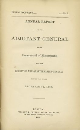 Annual Report of the Adjutant-General of the Commonwealth of Massachusetts, with the Report of...