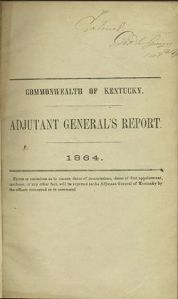 Annual Report of the Adjutant General of the State of Kentucky. [1863]. Kentucky Adjutant General.