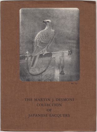 Catalogue of the Collection of Japanese Lacquers of Martin J. Desmoni. Otto Fukushima, ed