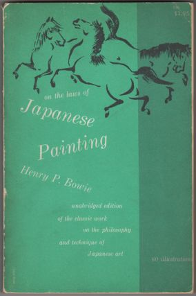 On the Laws of Japanese Painting. An Introduction to the Study of the Art of Japan. Henry P. Bowie.