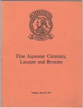 Fine Japanese Ceramics, Lacquer and Bronzes, and other Metalwork. June 21, 1977. Manson Christie,...
