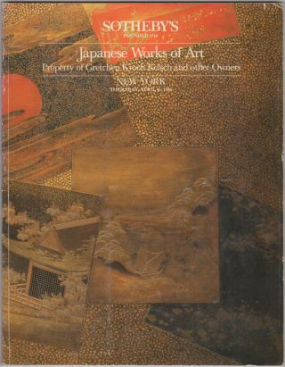 Japanese Works of Art. Property of Gretchen Kroch Kelsch and other Owners. April 11, 1985....