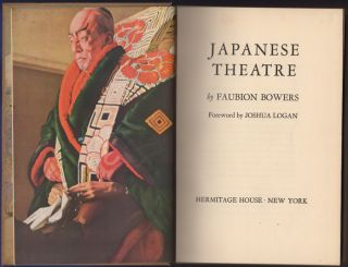 Japanese Theatre. Faubion Bowers.