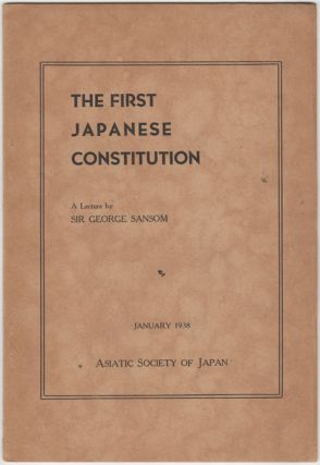 The First Japanese Constitution. George Sansom