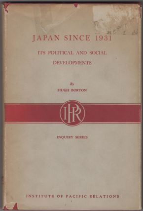 Japan Since 1931. Its Political and Social Developments. Hugh Borton
