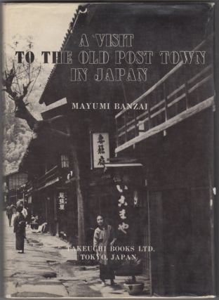 A Visit to the Old Post Town in Japan. Mayumi Banzai.