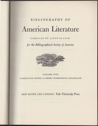Bibliography of American Literature. Volume Five. Washington Irving to Henry Wadsworth...