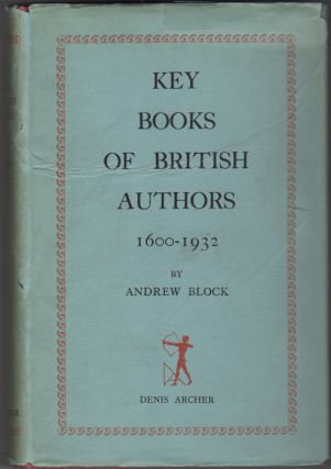 Key Books of British Authors 1600-1932. Andrew Block.