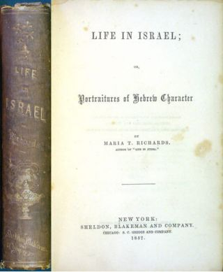 Life in Israel; or, Portraitures of Hebrew Character. Maria T. Richards, Tolman
