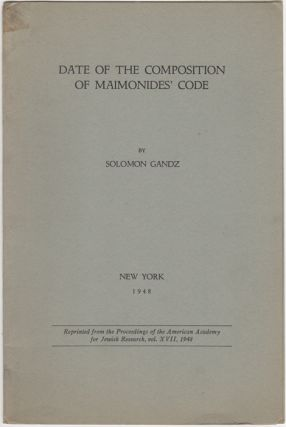 Date of the Composition of Maimonides' Code. Solomon Gandz