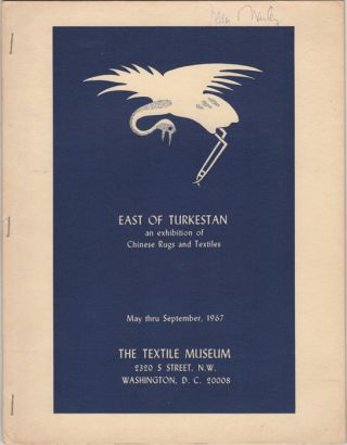 East of Turkestan: An Exhibition of Chinese Rugs and Textiles. May thru September 1967. Textile...