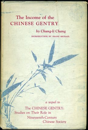 The Income of the Chinese Gentry. A Sequel to The Chinese Gentry: Studies on their Role in...