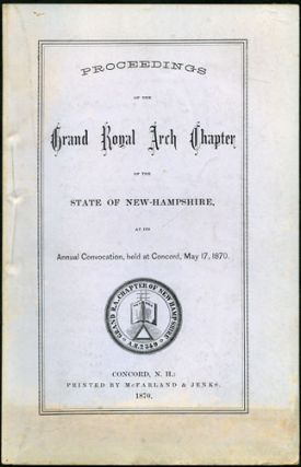 Proceedings of the Grand Royal Arch Chapter of the State of New Hampshire, at its Annual...
