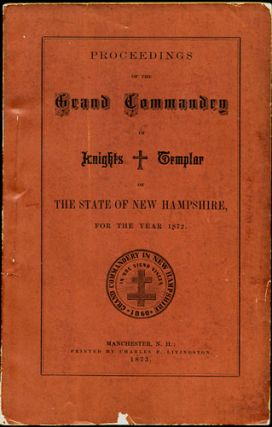 Proceedings of the Grand Commandry of Knights Templar of the State of New Hampshire, for the Year...