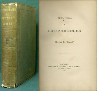 Memoirs of Lieut.-General Scott, LL.D. Written by Himself. Winfield Scott