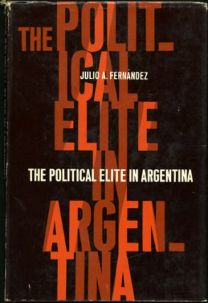 The Political Elite in Argentina. Julio A. Fernández