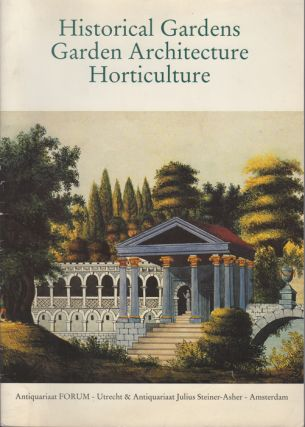 Historical Gardens, Garden Architecture, Horticulture: catalogue of books, manuscripts & prints jointly offered for sale. Antiquariaat Forum. Antiquariaat Julius Steiner-Asher.