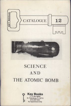 Science and the Atomic Bomb. Key Books Catalogue 12. 1991. R. D. Cooper, C. L. Cooper