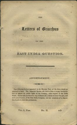 The Letters of Gracchus on the East India Question. Vol. I. Pam. No. II. 2O. pseud Gracchus