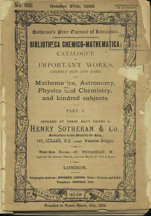Bibliotheca Chemico-Mathematica: catalogue of important works, chiefly old and rare, on...