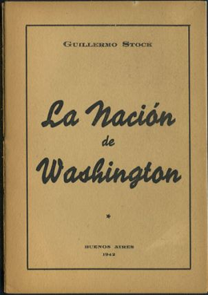 La Nación de Washington. Guillermo Stock