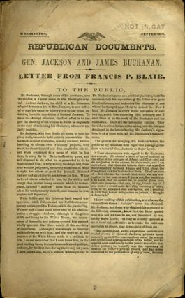 Republican Documents. Gen. Jackson and James Buchanan. Letter from Francis P. Blair. To the Public. Francis Preston Blair.